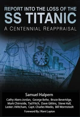 The Loss of the SS Titanic a Centennial Reappraisal