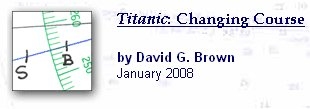 Titanic: Changing Course by David G Brown January 2008